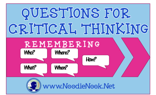 questions-for-critical-thinking-remembering-at-noodlenooknet-e1458696569611