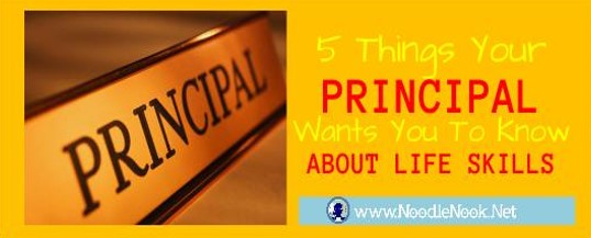 5 Things Your Principal Wants You To Know About LIFE Skills- via NoodleNook.Net