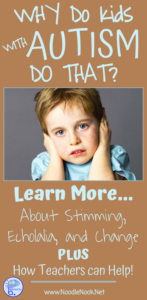 Why Do Kids with Autism Kids Do That? Plus Teacher Tips to Help!