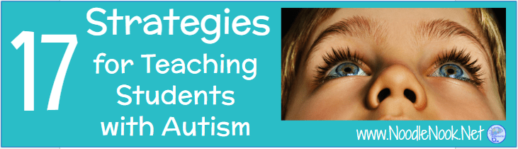 Instructional Strategies for Teaching Students with Autism from NoodleNook