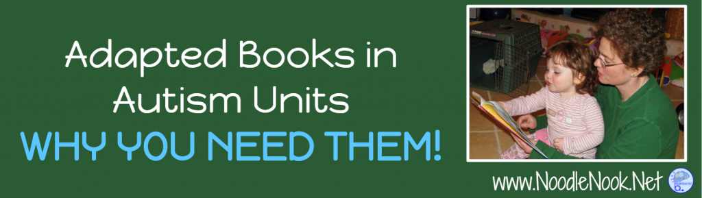 Using adapted books in Autism Units. How and Why PLUS get some FREE!