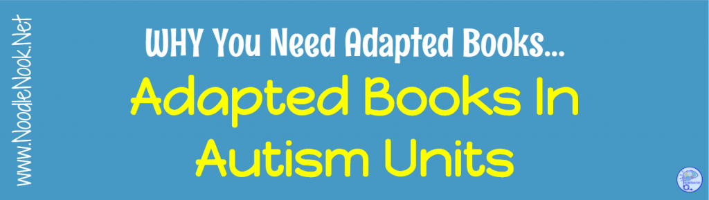 Using Adapted Books for Autism Units PLUS FREE BOOKS!
