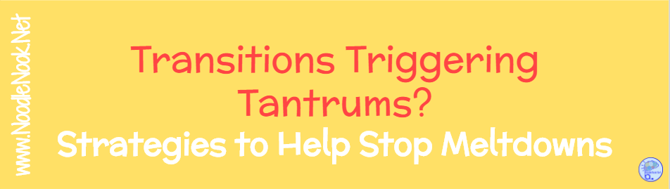 Transition Strategies to Stop Meltdowns in Autism Units and with ANY student!
